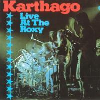 Karthago-Live At The Roxy