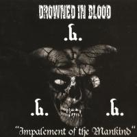 Drowned in Blood & Warcrushe-Impalement of the Mankind (Split)