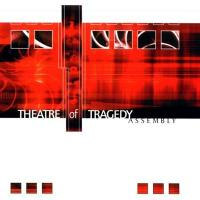 Theatre Of Tragedy-Assembly (Remaster 2009)