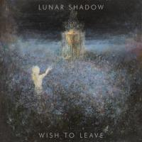 Lunar Shadow-Wish To Leave