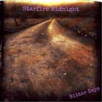 Starfire Midnight-Bitter Days