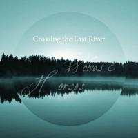 Wolves And Horses-Crossing The Last River
