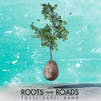 Yossi Sassi Band-Roots And Roads (Limited Ed.)