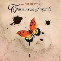 My Girl the River-This Ain\'t No Fairytale