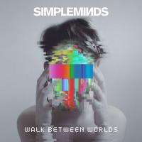Simple Minds-Walk Between Worlds (Deluxe Edition)