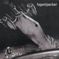 Fugentpecker-Fugent Me, Pecker You