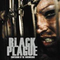 Black Plague-Confessions of the Subconscious