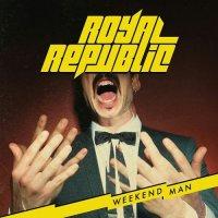 Royal Republic-Weekend Man