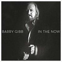 Barry Gibb-In The Now (Deluxe Edition)