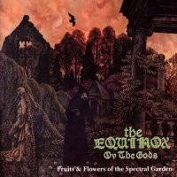 The Equinox Ov The Gods-Fruits And Flowers Of The Spectral Garden