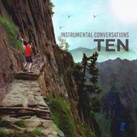 Instrumental Conversations-Ten