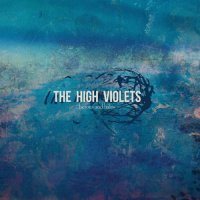 The High Violets-Heroes And Halos