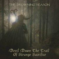 The Drowning Season-Devil Down the Trail of Strange Sacrifice