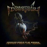 Tarantula Downpour-Terror from the Terra