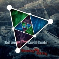 Between The Coral Reefs-Blessing My Infinity