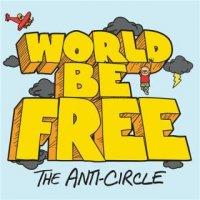 World Be Free - The Anti-Circle mp3