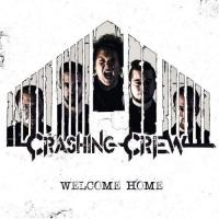 Crashing Crew-Welcome Home