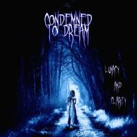 Condemned To Dream-Lunacy And Clarity