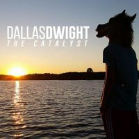 Dallas Dwight-The Catalyst