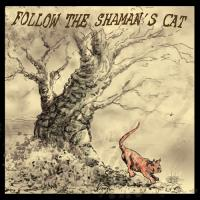 Intergalactic Tea Company-Follow The Shaman\'s Cat