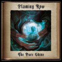 Flaming Row-The Pure Shine