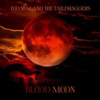 Too Slim And The Taildraggers-Blood Moon