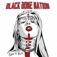 Black Bone Nation - Born To Rock mp3