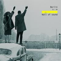 VA - Berlin 61 - 89 - Wall Of Sound mp3