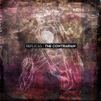 Replicas-The Contrarian