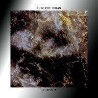 Destroy Judas / Io Apreo-Destroy Judas / Io Apreo (Split)