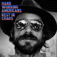 Hard Working Americans-Rest In Chaos
