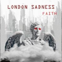 London Sadness-Faith