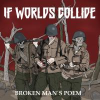 If Worlds Collide-Broken Man\'s Poem