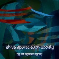 Art Against Agony-Shiva Appreciation Society