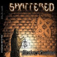Shattered-Blackout Sessions
