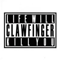 Clawfinger-Life Will Kill You