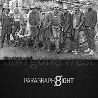 Paragraph8ight-Dan Gone West