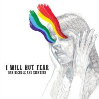 Dan Nichols And Eighteen - I Will Not Fear mp3