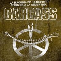 Carcass-Live At El Teatro De Flores, Buenos Aires, Argentina 04-13-2013 [Bootleg]