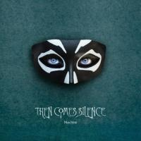 Then Comes Silence-Machine