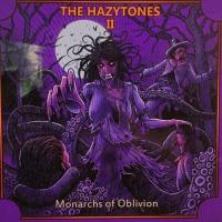 The Hazytones-The Hazytones II: Monarchs Of Oblivion