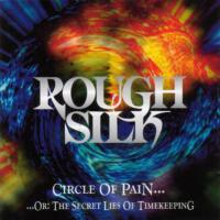 Rough Silk-Circle Of Pain... ...Or The Secret Lies Of Timekeeping (Russian Edition 2001)