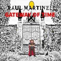 Raul Martinelli-Gateway Of Time