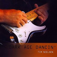 Tim Nielsen-Dark Age Dancin\'
