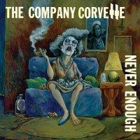 The Company Corvette-Never Enough