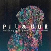 Pil & Bue-Forget The Past, Let\'s Worry About The Future