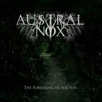 Austral Nox-The Forsaking Of The Sun