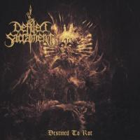 Defiled Sacrament-Destined to Rot