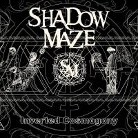 Shadow Maze-Inverted Cosmogony