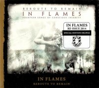 In Flames-Reroute To Remain (Rе-Issuе 2014)
